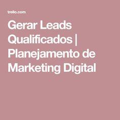 Gerar Leads Qualificados | Planejamento de Marketing Digital