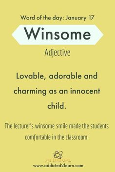 Winsome (n) : Lovable, adorable and charming like a child Interesting English Words, Learn English Words, English Phrases, Rare Words, New Words, Words To Use, Good Vocabulary Words, Vocabulary Journal, Advanced English Vocabulary