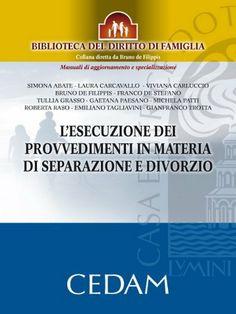 L'esecuzione dei provvedimenti in materia di separazione e divorzio (Italian Edition) by De Filippis Bruno. $43.72. Publisher: Cedam (December 22, 2010). 351 pages