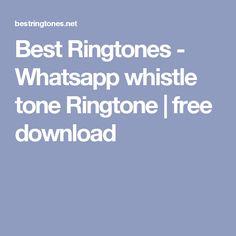 Best Ringtones - Whatsapp whistle tone Ringtone   free download