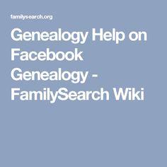 Genealogy Help on Facebook Genealogy - FamilySearch Wiki