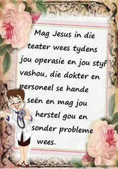 Siekte hospitaal Birthday Prayer, Birthday Msgs, Sympathy Card Messages, Get Well Soon Quotes, Cute Inspirational Quotes, Motivational, Friday Messages, Mother Daughter Quotes, Afrikaanse Quotes