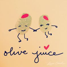 Olivejuice (I love you)  ma life.