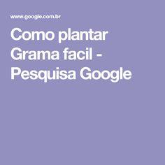 Como plantar Grama facil - Pesquisa Google