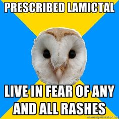 Bipolar Owl on the Lamictal rash