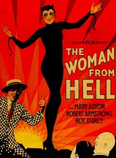 """""""The Woman From Hell"""" (ha) with Mary Astor, Robert Armstrong and Roy D'Arcy. Classic Movie Posters, Horror Movie Posters, Cinema Posters, Movie Poster Art, Horror Films, Vintage Movies, Vintage Ads, Vintage Posters, Vintage Stuff"""