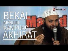 Ceramah Islam: Bekal Menuju Kampung Akhirat - Ustadz Dr. Syafiq Basalama...
