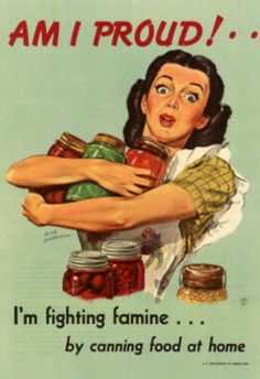 Am I Proud Fighting Famine by Canning Food at Home WWII War Propaganda Art Print Poster Masterprint
