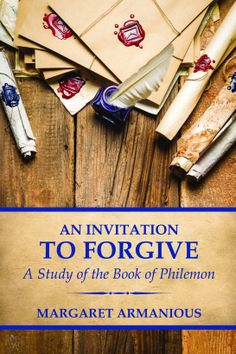 An Invitation to Forgive by Margaret Armanious www.kimpayne.wordpress.com