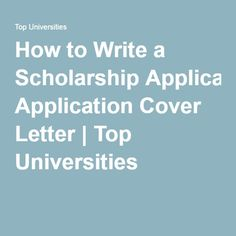 how to write a scholarship application cover letter - Writing A Cover Letter For A Scholarship