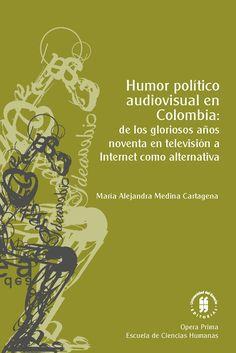 Humor político audiovisual en Colombia: de los gloriosos años noventa en televisión a Internet como alternativa