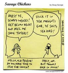 These savage chickens wish you and yours a Happy Talk like a Pirate Day!!!
