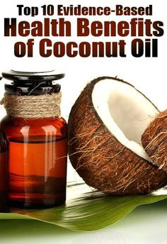 """Coconut oil is one of the few foods that can be classified as a """"superfood."""" Its unique combination of fatty acids can have profound positive effects on health. This includes fat loss, better brain function and various other amazing benefits. Here are the top 10 health benefits of coconut oil that have been experimentally confirmed in human studies."""