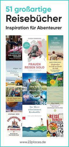 51 tolle Reisebücher. Unsere Auswahl der besten Reisegeschichten, Romane, Bücher zur Inspiration und praktischer Reisebücher.