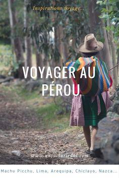 Voyager au Pérou : un de nos pays préférés ! Si le Machu Picchu est l'une des plus belles merveilles du monde, il y a beaucoup plus à voir dans ce beau pays ! Vous trouverez dans la rubrique Pérou plein d'infos pratiques pour préparer votre voyage : que voir, que faire, que manger... Conseils aussi sécurité et nos coups de coeur à : Lima, Cusco, Arequipa, Puno, Paracas, Trujillo, Huaraz, Tumbes, Chachapoyas, Chiclayo...
