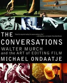 The Conversations: Walter Murch and the Art of Editing Film / One of the best book about editing I've ever read.