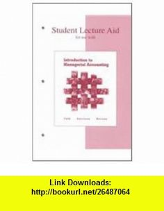 Student Lecture Aid for use with Introduction to Managerial Accounting (9780072466430) Jeannie M. Folk, Ray H Garrison, Eric Noreen, Ray Garrison, Jeannie Folk , ISBN-10: 007246643X  , ISBN-13: 978-0072466430 ,  , tutorials , pdf , ebook , torrent , downloads , rapidshare , filesonic , hotfile , megaupload , fileserve