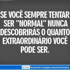 """Se você sempre tentar ser """"normal""""... #motivacao  #motivation #sucesso"""