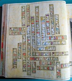 love the almost crossword-like feel. could be family names....addresses... scriptures...music lyrics... etc