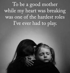 Mommy Quotes Mother Quotes To be a mother while my heart was breaking was one of the hardest role I've ever had to play. Mommy Quotes Source : Mother Quotes To be a mother Mommy Quotes, Quotes For Kids, True Quotes, Quotes Children, Being A Mother Quotes, Mother Passed Away Quotes, Being A Mom, Mothers Love Quotes, Qoutes