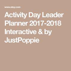 Activity Day Leader Planner 2017-2018 Interactive & by JustPoppie