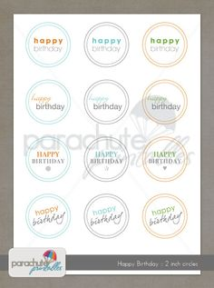 2 inch Round Happy Birthday Printable Circles for gift tags, stickers, cupcake toppers, crafts, stationary, invitations. $3.00, via Etsy.