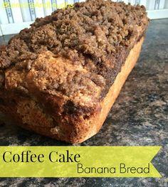 Coffee Cake Banana Bread - Lemons and Laughs
