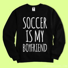 My boyfriend? Soccer is my boyfriend. We hangout everyday. Get a funny and cool