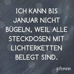 Saying of the day: The best sayings of- Spruch des Tages: Die besten Sprüche von You can find even more sayings for every situation here: www. True Quotes, Best Quotes, Funny Quotes, Quotes Quotes, Cute Text, Saying Of The Day, Good Sentences, Funny Text Messages, Christmas Quotes