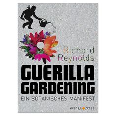Guerilla Gardening - Ein botanisches Manifest | Bücher