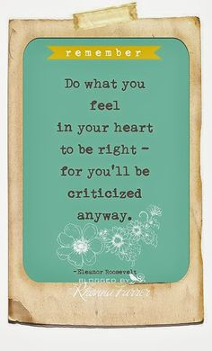 Remember Do what you feel in your heart to be right | Inspirational Quotes