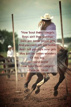 "How 'bout them cowgirls."" ~ George Strait"