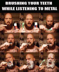 awesome Heavy metal humor / metal memes / brushing your teeth while listening to… Boy That Escalated Quickly, Video Humour, Dental Humor, Dental Hygiene, Brush My Teeth, Heavy Metal Music, Guys Be Like, Laughing So Hard, Real Man