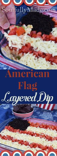 JULY 4TH CELEBRATIONS – FAMILY, FRIENDS AND THIS DELICIOUS AMERICAN FLAG LAYERED DIP #SundaySupper