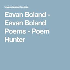 Eavan Boland - Eavan Boland Poems - Poem Hunter