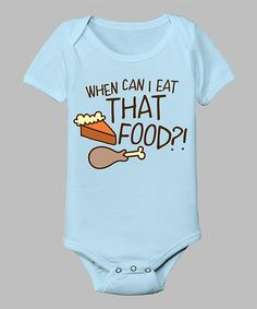 Light Blue 'When Can I Eat That Food' Bodysuit - Infant | Daily deals for moms, babies and kids