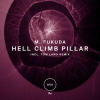 Fukuda - Hell Climb Pillar (+ Tom Laws Remix) by ! on SoundCloud Climbing, Law, Toms, Rock Climbing, Hiking