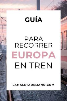 Europa: ¿Tren o Avión? - Future Tutorial and Ideas Travel Guides, Travel Tips, Travel Hacks, Packing List For Travel, Eurotrip, Free Travel, Travel Agency, Travel Pictures, Places To Travel