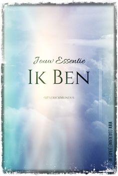 """Jouw Essentie: """"Ik Ben"""""""