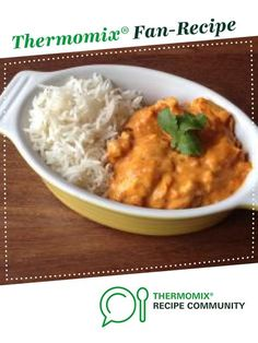 Recipe Clean Butter Chicken by zarast, learn to make this recipe easily in your kitchen machine and discover other Thermomix recipes in Main dishes - meat. Meat Recipes For Dinner, Easy Meat Recipes, Cooking Recipes, Savoury Recipes, Chicken Recipes Thermomix, Onion Soup Recipes, Crockpot Meat, Dinner Dishes, English