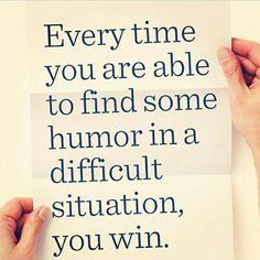 I agree, but be careful that nobody in the situation thinks you're laughing AT THEM.