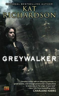 Greywalker (Greywalker, #1) by Kat Richardson