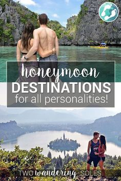 Honeymoon Destinations for All Personalities: Why not skip the expensive all-inclusive resorts and go on a honeymoon that is just right for you and your love!