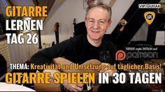 Gitarre Lernen TAG 26 - Kreativität und Umsetzung auf täglicher Basis - ...