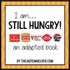Still Hungry! a Fun Adapted Book for Children with Autism by theautismhelper.com