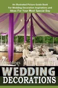 Weddings Wedding Decorations  An Illustrated Picture Guide Book: For Wedding Decoration Inspirations and Ideas for Your Most Special Day (Weddings by Sam Siv) (Volume 10) * To view further for this item, visit the image link.