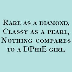 Rare as a ruby, classy as a pearl, nothing compares to an AOII girl