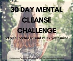 Mental Cleanse Challenge: The start of any minimalist journey is typically a purge of physical possessions. Afterwards, you are free to figure out the life