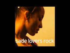 ▶ Sade Lovers Rock ( Full Album ) the song lovers rock is certainly one of my favorites!