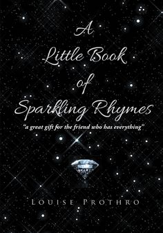 """""""A Little Book Of Sparkling Rhymes"""" by Page Publishing Author Louise Prothro! Click the cover for more information and to find out where you can purchase this great book!"""